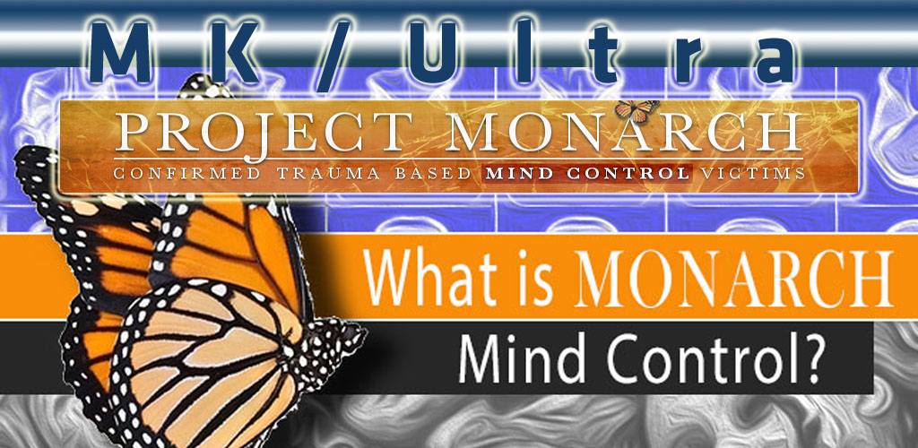 FIGHTING MK-ULTRA & PROJECT MONARCH: MIND CONTROL AND