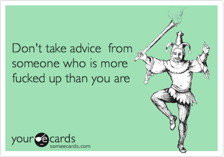 don't take advice