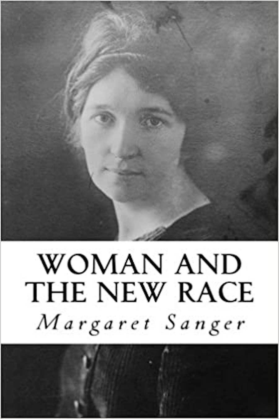 Margaret Sanger The New Race